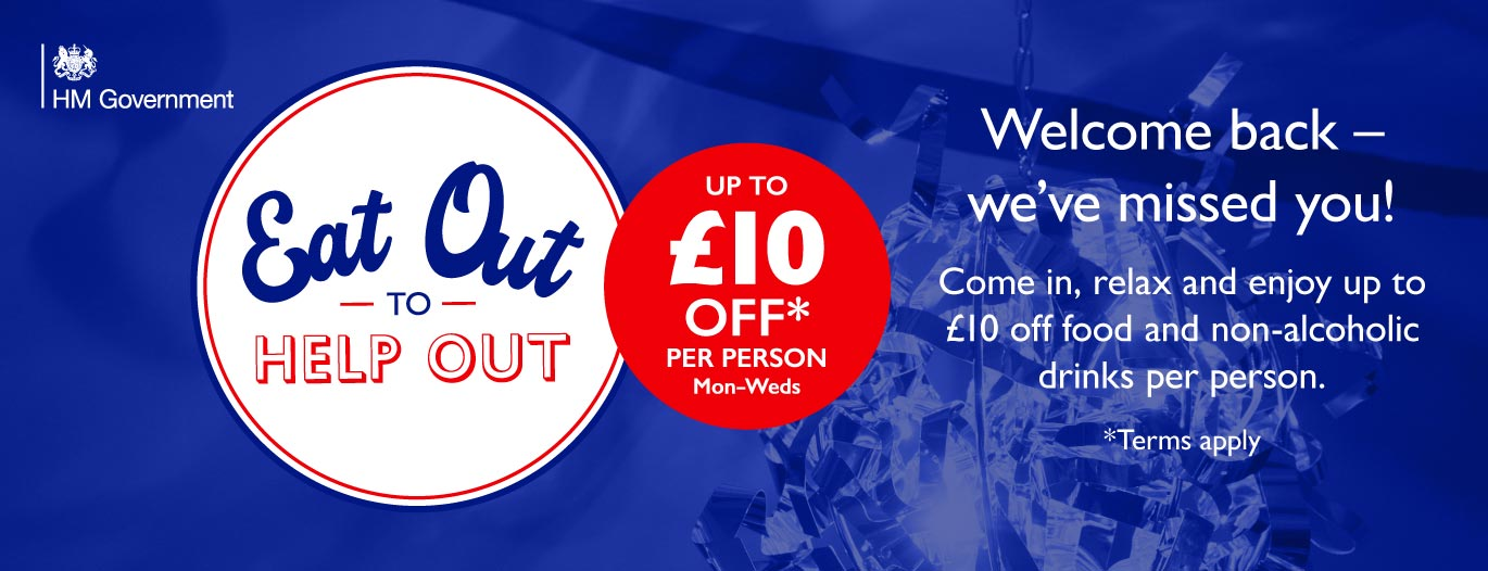 Eat out to Help out - £10 off food and non-alcoholic drinks per person.